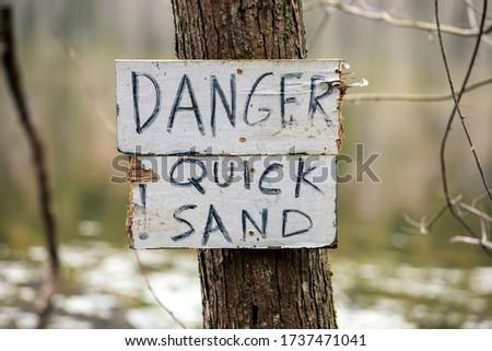 Danger Quick Sand, Quicksand Warning Sign.