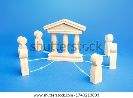 Bank or government state is an intermediary between people. Communication and the functioning of economic relations between entities, regulatory services. Courts and justice. Institution Management. Royalty-Free Stock Photo #1740213803
