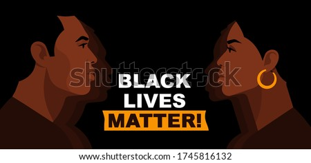 Black Lives Matter. Statement. Young African Americans:  man and woman against racism. Black citizens are fighting for equality. The social problems of racism. Black background. Royalty-Free Stock Photo #1745816132