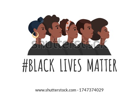Black Lives Matter. African American men and woman in black t-shirts stand one by one. Tolerance and no racism concept. Protest Banner about Human Right of Black People. Cartoon vector illustration. Royalty-Free Stock Photo #1747374029