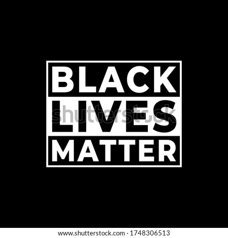Black lives matter modern logo, banner, design concept, sign, with black and white text on a flat black background.  #1748306513