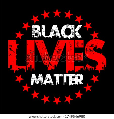 Black Lives Matter text vector vintage. stop racism. I can't breathe. stop shooting. don't shoot. black lives matter. lives matter. police violence. stop violence. poster. stop violence. protest Royalty-Free Stock Photo #1749546980