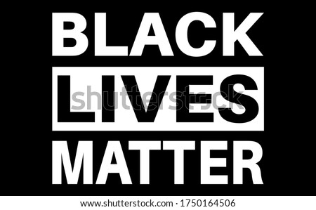 Black lives matter flag, quote, phrase or slogan. Social movement quote. Social media hashtag - fight, protest for people rights. No racism, black lives matter quote. Vector illustration. Royalty-Free Stock Photo #1750164506