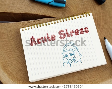 Motivation concept about Acute Stress with phrase on the page. Royalty-Free Stock Photo #1758430304