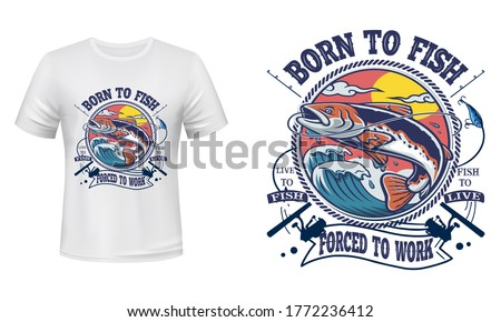 Born to fish live to fish fish to live forced to work - fishing t-shirt design, fishing logo, fishing vector, label t-shirt.