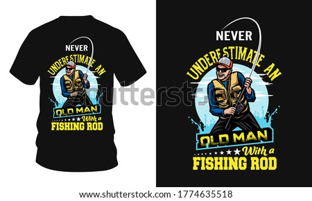 Never underestimate an old man with a fishing rod - Fishing t-shirt design, Fishing logo, Fishing vector, Rod, vintage logo