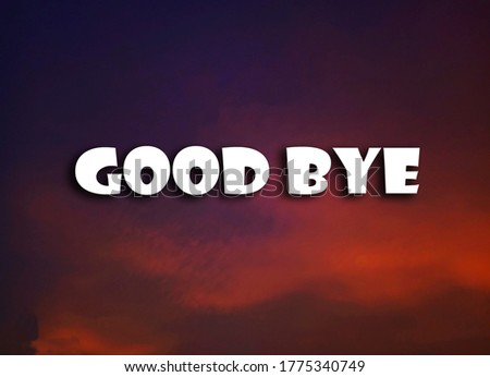 Good Bye Text image Stock Photo with Red sky