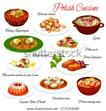 Polish cuisine food, Poland restaurant menu dishes, gourmet authentic meals. Polish sausage and cabbage soup, mutton in sour cream, turkey and Warsaw donuts, zurek, pork schnitzel and white borscht Royalty-Free Stock Photo #1775592080