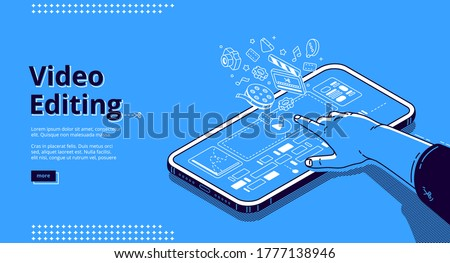 Video editing banner. Film production, software for montage movie, mobile application for edit media content. Vector landing page with isometric illustration of smartphone with app and hand