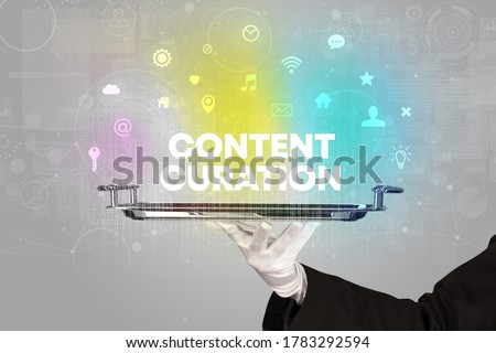 Waiter serving social networking with CONTENT CURATION inscription, new media concept