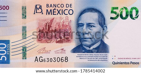 Benito Juarez, 26th President of Mexico, Portrait from Mexico 500 Pesos 2017 Banknotes.  Royalty-Free Stock Photo #1785414002