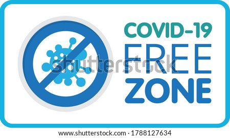 Covid free zone sign. An information banner for greeting customers, business, opening a store, cafe, shops, restaurants. Sign for public places COVID-19 free zones and disinfect areas. Vector eps10.