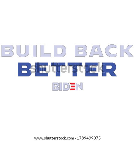 US Presidential election,Build back better,USA,Presidential election Campaign  Royalty-Free Stock Photo #1789499075