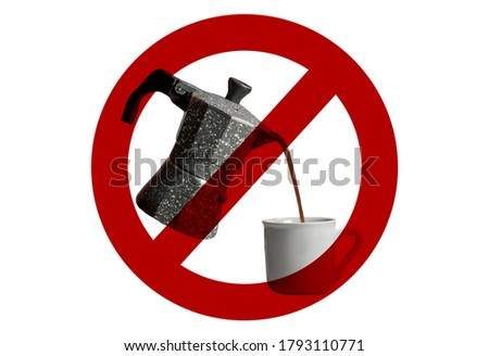 prohibition sign against moka coffee maker and espresso cup on white background