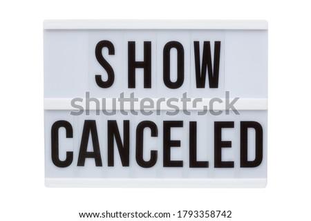 Lightbox show canceled signage isolated on white background. Tv show canceled, music event canceled
