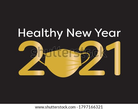 Healthy new year poster - Gold numbers 2021 with face mask and White text on Black background #1797166321