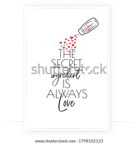 The secret ingredient is always love, vector. Home svg. Minimalist art design. Wording design, lettering isolated on white background. Wall decals, wall art, artwork Home Art decor, poster design Royalty-Free Stock Photo #1798102123