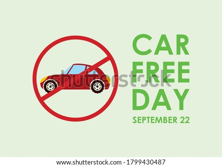 Car Free Day illustration. Ban cars sign icon. Car stop symbol illustration. Car Free Day Poster, September 22. Important day