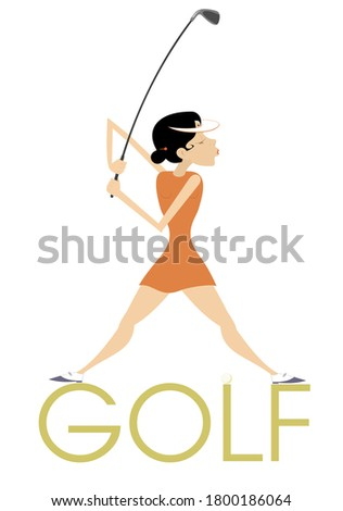 Young golfer woman stands on the word golf illustration. Young golfer woman tries to do a good kick standing on the word golf isolated on white