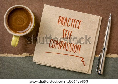 practice self-compassion inspirational handwriting on a napkin with coffee, mindset and personal development concept Royalty-Free Stock Photo #1806426853