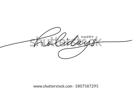 Happy holidays phrase. Modern pen vector calligraphy. Greeting holiday card, Christmas and New Year phrase. Ink illustration isolated on white. Hand lettering inscription to winter holiday design #1807587295