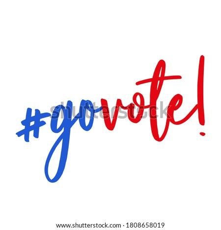 Go vote - vector illustration. Hand drawn lettering quote. Vector illustration. Go vote 2020 text for presidential Election of USA Campaign. Badge United States lection vote. #1808658019