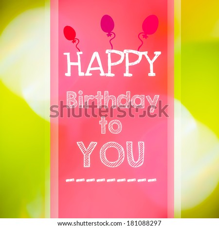 Happy birthday to you card on blurry background