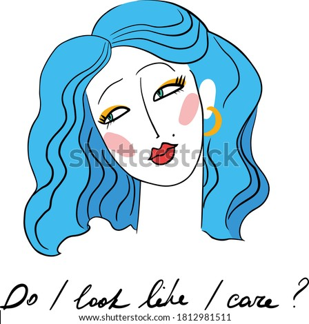 Abstract line art female portrait. Fashion retro style girl with blue hair and bright makeup. T-shirt vector print design - Do I look like I care? Young girl with a scornful bored look.