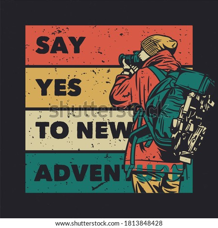 t shirt design say yest to new adventure with man taking photos with camera vintage illustration Royalty-Free Stock Photo #1813848428
