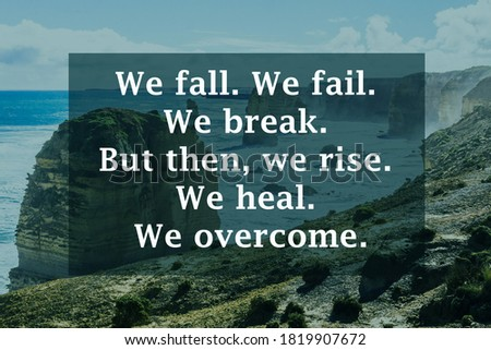 Inspiration Quote of We fall. We fail. We break. But then, we rise. We heal. We overcome. Royalty-Free Stock Photo #1819907672
