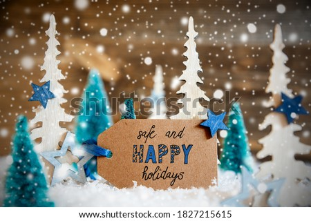 Christmas Trees, Snow, Label With Text Safe And Happy Holidays, Snowflakes Royalty-Free Stock Photo #1827215615