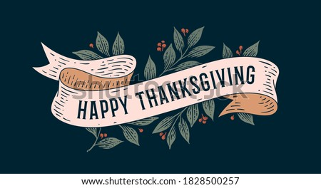 Happy Thanksgiving. Retro greeting card with ribbon and text happy thanksgiving. Old ribbon banner in engraving style for Happy Thanksgiving Day. Old school vintage ribbon. Vector Illustration #1828500257