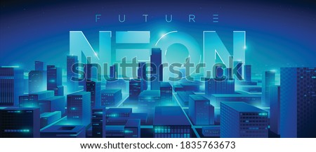 Futuristic night city. Cityscape on a dark background with bright and glowing neon blue lights. Wide city front perspective view. Cyberpunk and retro wave style illustration. #1835763673