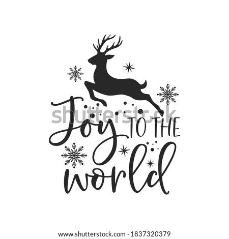 Joy to the world positive slogan inscription. Christmas postcard, New Year, banner lettering. Illustration for prints on t-shirts and bags, posters, cards. Christmas phrase. Vector quotes. Royalty-Free Stock Photo #1837320379