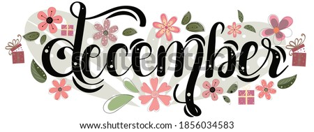 HELLO DECEMBER. December month with gifts flowers and leaves. Floral decoration text. Decoration letters, Illustration December. Christmas celebration Royalty-Free Stock Photo #1856034583