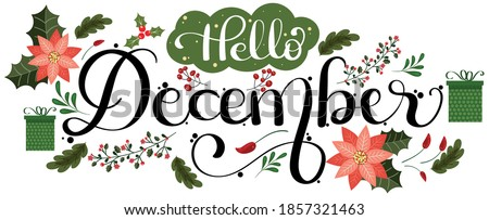 HELLO DECEMBER. December month with gifts flowers and leaves. Floral decoration text. Decoration letters, Illustration December. Christmas celebration Royalty-Free Stock Photo #1857321463