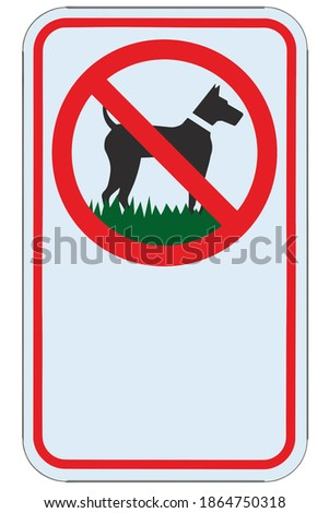 No dogs allowed warning sign, blank empty copy space, isolated large detailed ban signage macro closeup, vertical metal regulatory notice board, red frame, metallic pole post