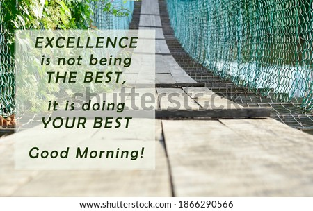 Blurred Image with Tuesday motivational and inspirational quotes - Excellence is not being the best, it is doing your best