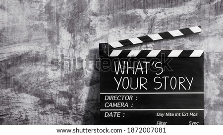 what's your story.title text on film slate for film maker.storytelling concept.