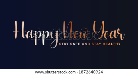 2021 HAPPY NEW YEAR,Stay safe and stay healthy text. Design template celebration typography poster, banner or greeting card for happy new year. #1872640924