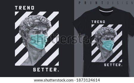 Graphic t-shirt design, typography slogan with antique statue wearing face mask,vector illustration for t-shirt.