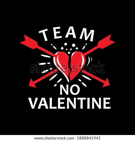 Team no valentine, funny valentine quote, anti valentine quote, valentine's day quote vector illustration. Good for greeting card and t-shirt print, flyer, poster design, mug. #1888841941