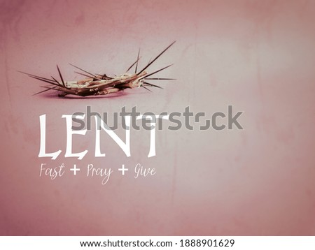 Lent Season,Holy Week and Good Friday concepts - 'LENT fast pray give' text in red vintage background. Stock photo.