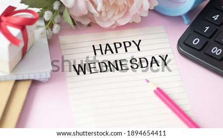 Happy Wednesday Word on paper Office Workplace Royalty-Free Stock Photo #1894654411