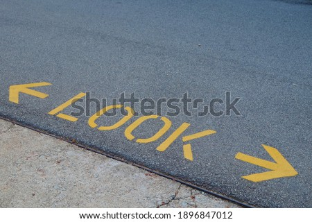 Look left and look right before crossing the road.