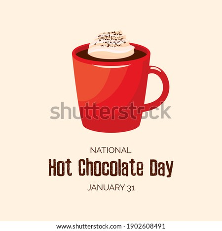 National Hot Chocolate Day illustration. Red cup of cocoa with whipped cream icon. Red mug with hot chocolate illustration. Hot Chocolate Day Poster, January 31. Important day