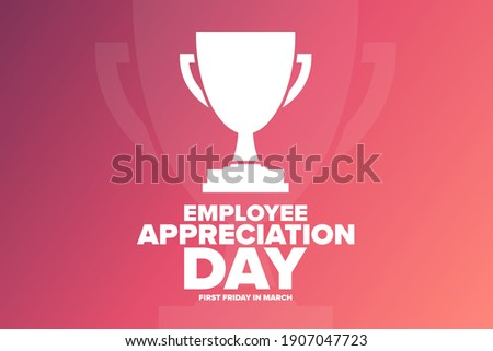 Employee Appreciation Day. First Friday in March. Holiday concept. Template for background, banner, card, poster with text inscription. Vector EPS10 illustration Royalty-Free Stock Photo #1907047723