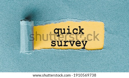 QUICK SURVEY. Words written under ripped and torn paper.