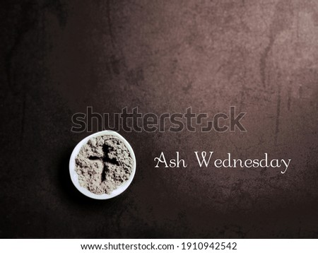 Lent Season,Holy Week and Good Friday Concepts - Ash Wednesday text with vintage background. Stock photo.