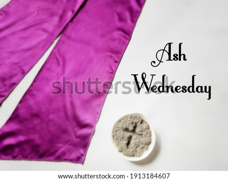 Lent Season,Holy Week and Good Friday Concepts - Ash Wednesday text in vintage background. Stock photo.